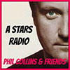 A Star Radio - Phil Collins & Friends