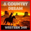 A Country Dream - Western 24H radio online