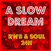 A SLOW DREAM - R'n'B & Soul 24H radio online