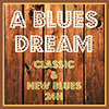 A BLUES DREAM - Classic & New Blues 24H radio online