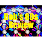 Bob's 80s Review