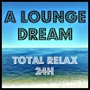 A LOUNGE DREAM - Relax 24H radio online